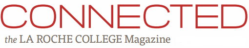 Connected - La Roche College Magazine